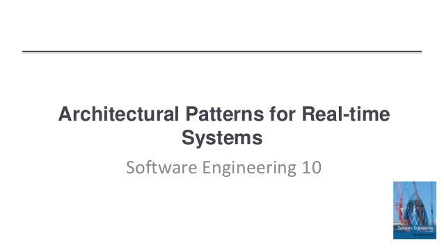 Wonderful Architectural Patterns For Real Time Systems Software Engineering 10 ...