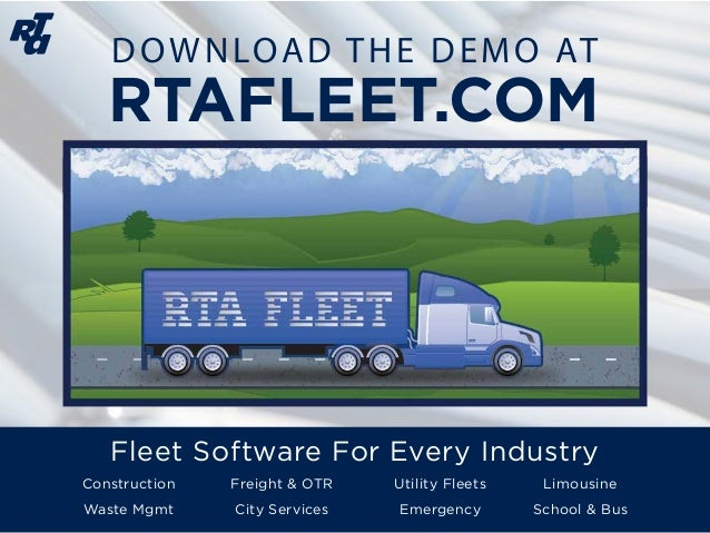 Construction Waste Mgmt Freight & OTR City Services Utility Fleets Emergency Limousine School & Bus DOWNLOAD THE DEMO AT R...