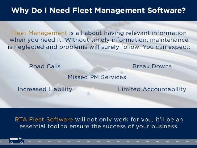 Why Do I Need Fleet Management Software? RTA Fleet Software will not only work for you, it'll be an essential tool to ensu...