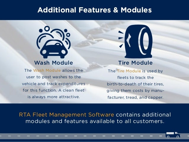 Additional Features & Modules RTA Fleet Management Software contains additional modules and features available to all cust...