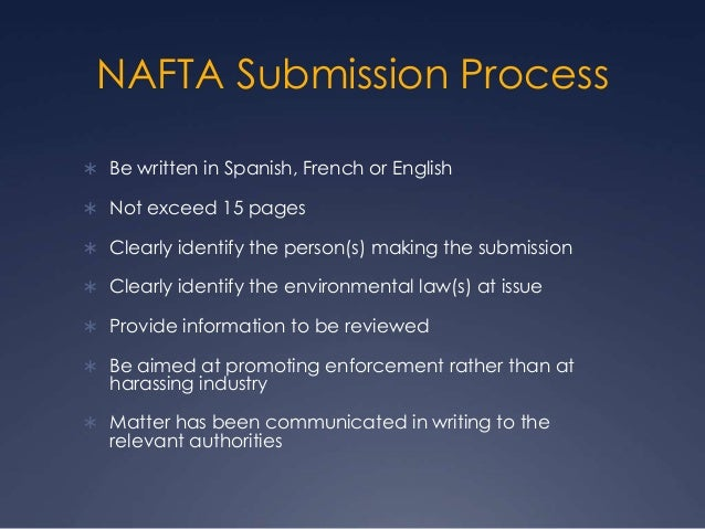 nafta and the enforcement of environmental Without reducing levels of environmental protection, establishing a process for developing recommendations on greater compatibility of environmental technical regulations, standards and conformity assessment procedures in a manner consistent with the nafta.