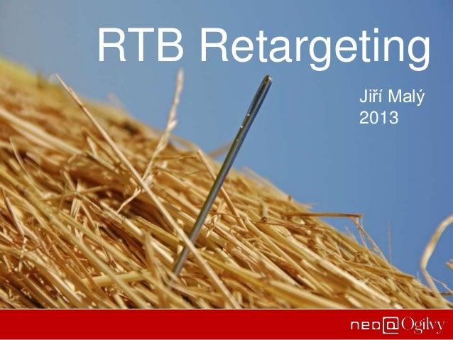 RTB Retargeting Jiří Malý 2013