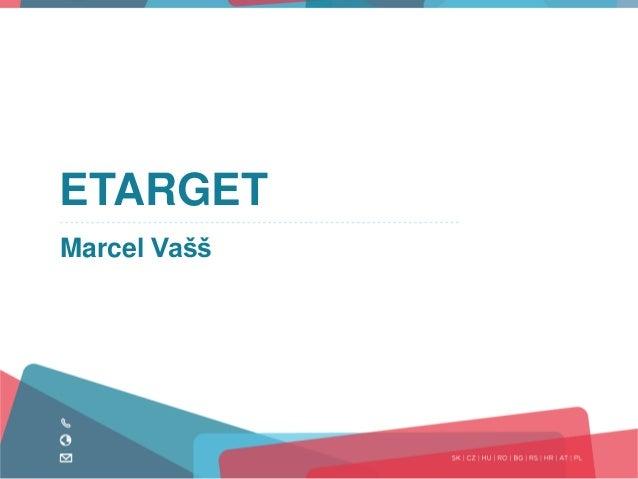 ETARGET Marcel Vašš