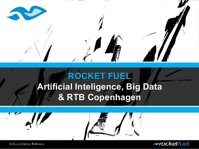 ROCKET FUEL Artificial Inteligence, Big Data & RTB Copenhagen
