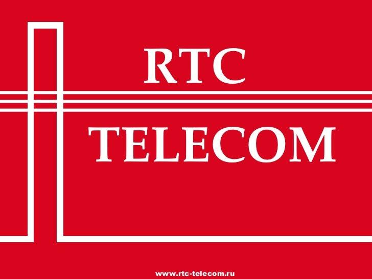 RTC TELECOM www.rtc-telecom.ru