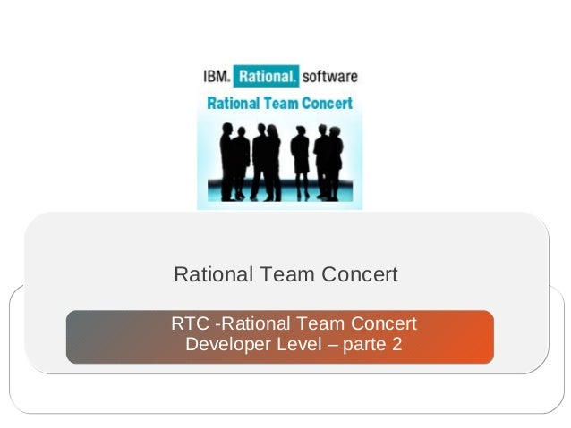 Rational Team Concert RTC -Rational Team Concert Developer Level – parte 2