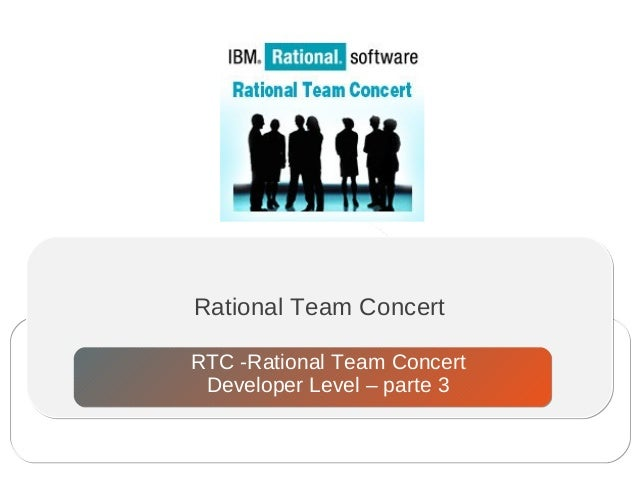 Rational Team Concert RTC -Rational Team Concert Developer Level – parte 3