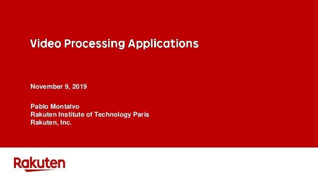 November 9, 2019 Pablo Montalvo Rakuten Institute of Technology Paris Rakuten, Inc.