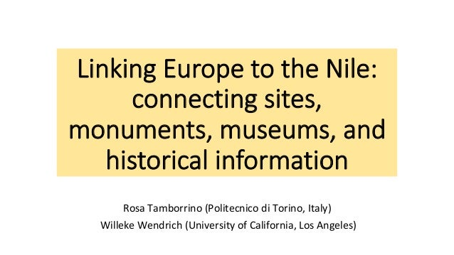 Linking Europe to the Nile: connecting sites, monuments, museums, and historical information RosaTamborrino(Politecnico...