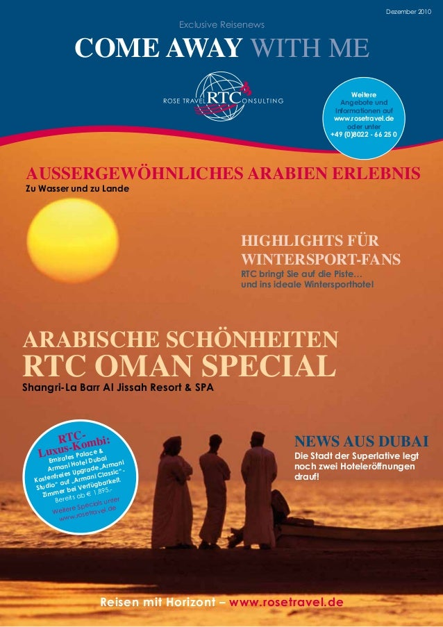 f e +49 (0) 80 22 - 66 25 0 Exclusive Reisenews COME AWAY WITH ME Weitere Angebote und Informationen auf www.rosetravel.de...