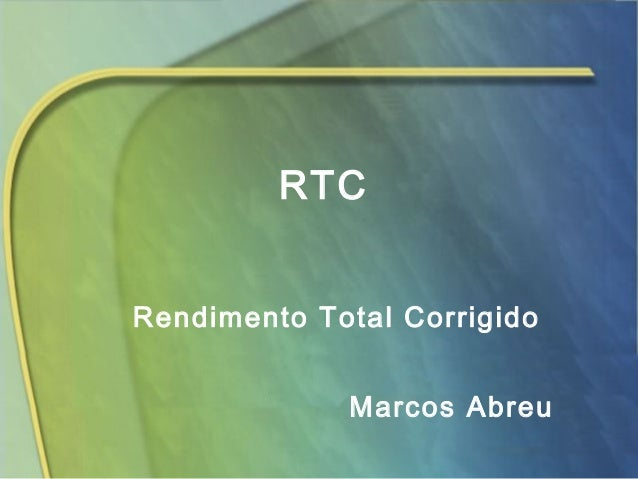 RTC Marcos Abreu Rendimento Total Corrigido