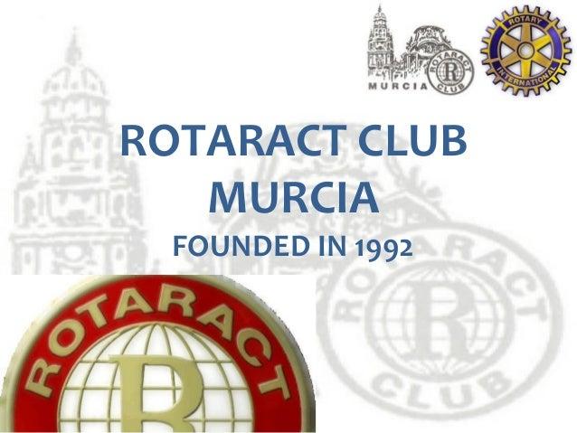 ROTARACT CLUB MURCIA FOUNDED IN 1992