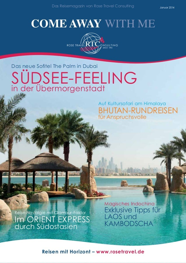 Januar 2014Das Reisemagazin von Rose Travel Consulting COME AWAY WITH ME Das neue Sofitel The Palm in Dubai SÜDSEE-FEELING...