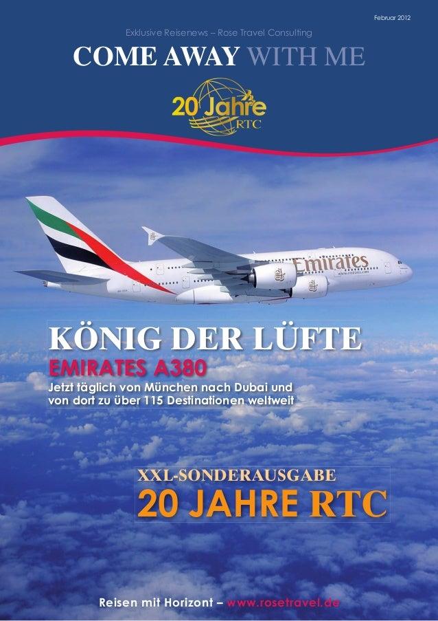 Reisen mit Horizont – www.rosetravel.de Februar2012 ExklusiveReisenews–RoseTravelConsulting coMe AWAy WITH ME XXl-sO...