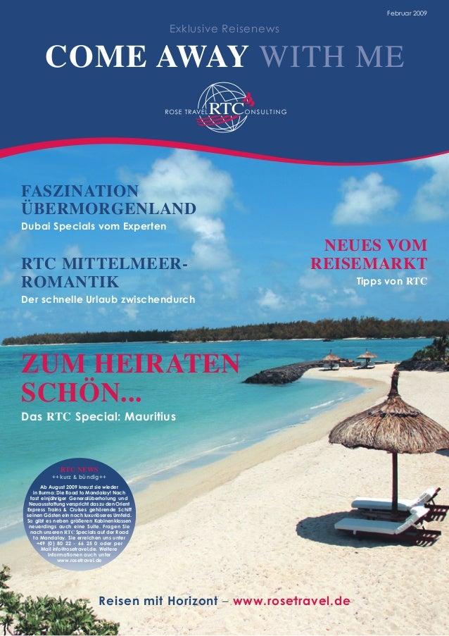Reisen mit Horizont – www.rosetravel.de COME AWAY WITH ME ZUM HEIRATEN SCHÖN... Das RTC Special: Mauritius FASZINATION ÜBE...