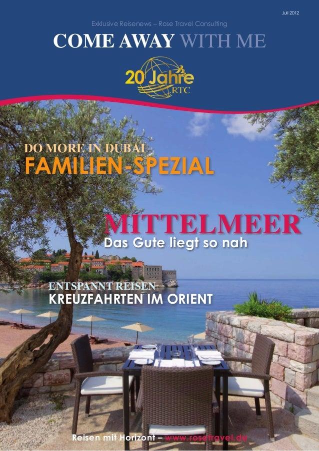 Reisen mit Horizont – www.rosetravel.de Juli 2012 Exklusive Reisenews – Rose Travel Consulting COME AWAY WITH ME DO MORE I...