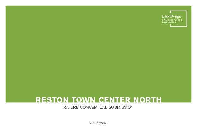 • 11.12.2019 • RESTON TOWN CENTER NORTH RA DRB CONCEPTUAL SUBMISSION