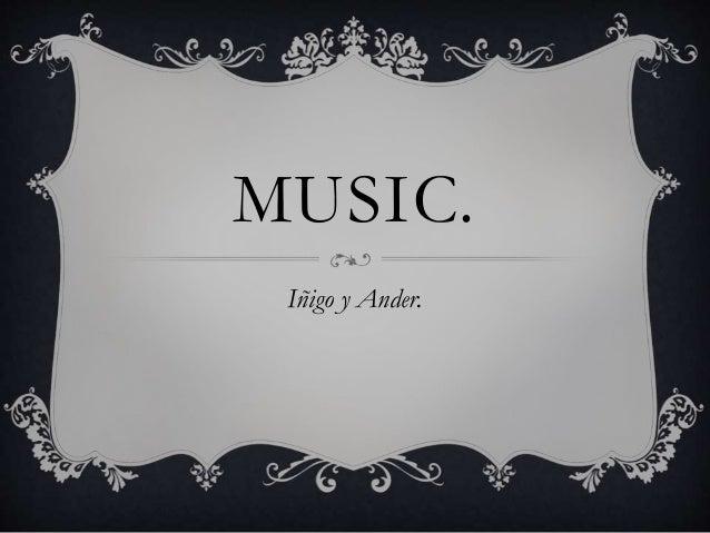 MUSIC. I�igo y Ander.