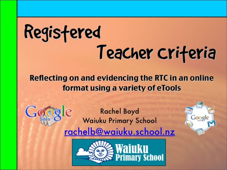 Registered          Teacher CriteriaReflecting on and evidencing the RTC in an online         format using a variety of eT...