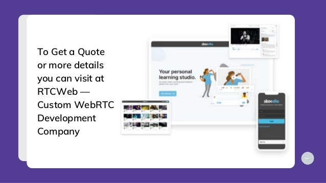 Stay Connected With Us On https://www.facebook.com/ RTCWebOfficial/ https://twitter.com/ rtcwebdev