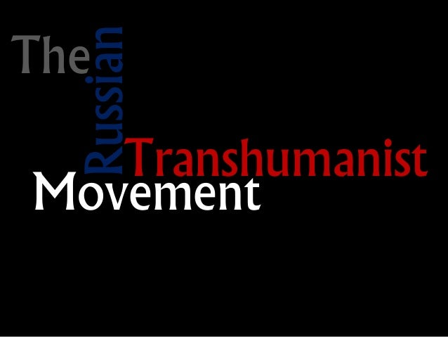 The Russian Transhumanist Movement