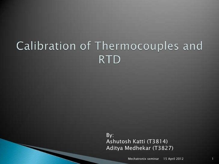 By:Ashutosh Katti (T3814)Aditya Medhekar (T3827)       Mechatronix seminar   15 April 2012   1