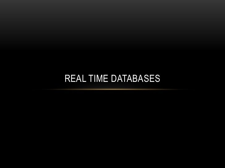 Real Time databases<br />