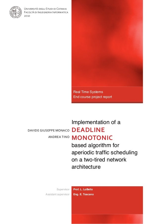 Implementation of aDeadlineMonotonicbased algorithm foraperiodic traffic schedulingon a two-tired networkarchitectureDavid...