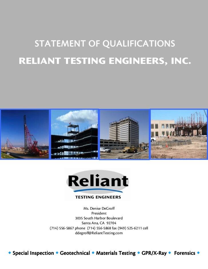 STATEMENT OF QUALIFICATIONS    RELIANT TESTING ENGINEERS, INC.                                     Ms. Denise DeGroff     ...