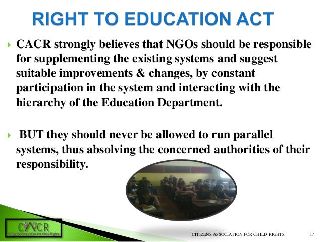 right to education act in india essay The right of children to free and compulsory education act or right to  education act (rte) is an act of the parliament of india enacted on 4 august  2009,.