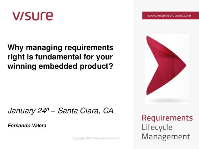 Why managing requirementsright is fundamental for yourwinning embedded product?January 24h – Santa Clara, CAFernando Valera