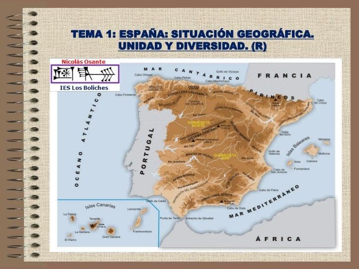 TEMA 1: ESPAÑA: SITUACIÓN GEOGRÁFICA.        UNIDAD Y DIVERSIDAD. (R)