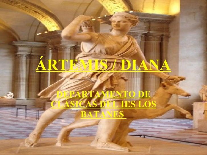 ÁRTEMIS / DIANA DEPARTAMENTO DE CLÁSICAS DEL IES LOS BATANES