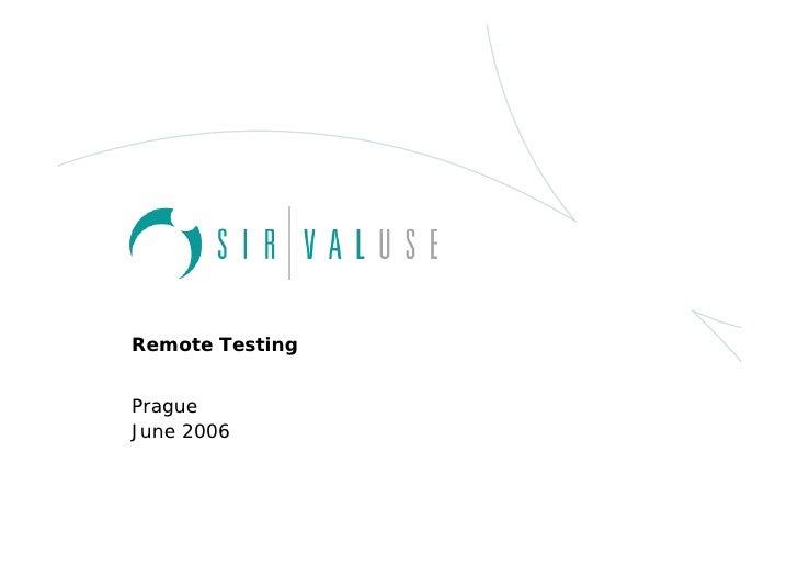 Remote Testing   Prague June 2006