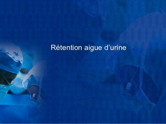 Rétention aigue d'urine