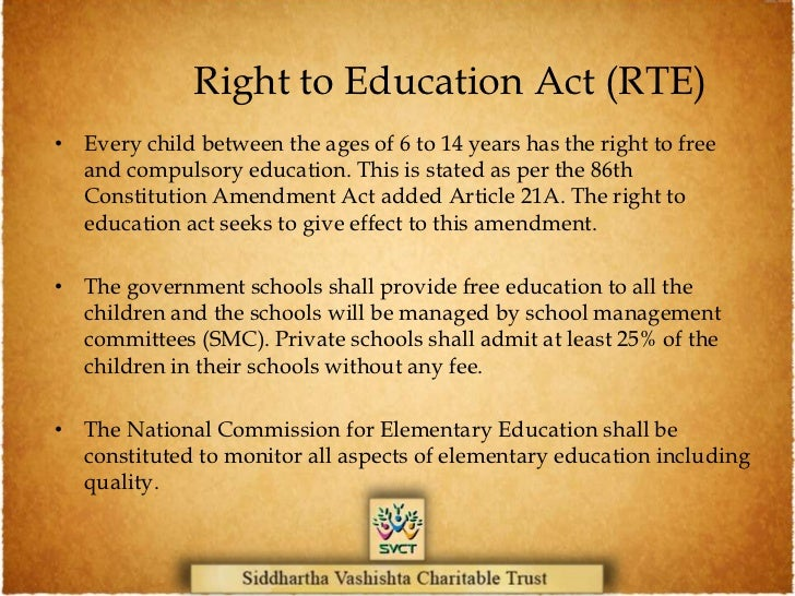 right to education act In an effort to improve the country's economy, the indian government has cut  funding to the right to education (rte) act, which aims to provide.