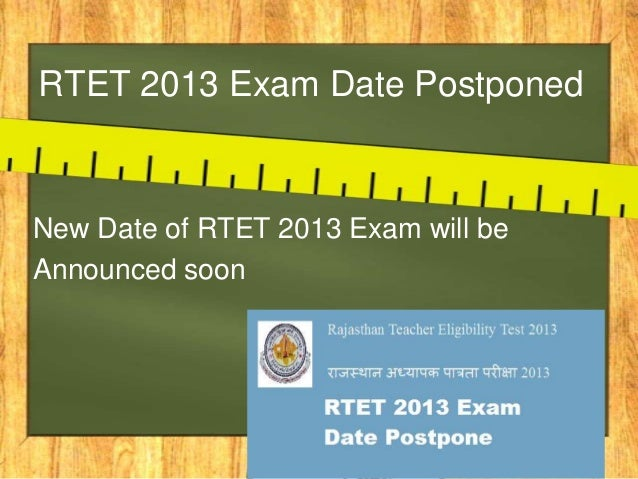 RTET 2013 Exam Date Postponed  New Date of RTET 2013 Exam will be Announced soon