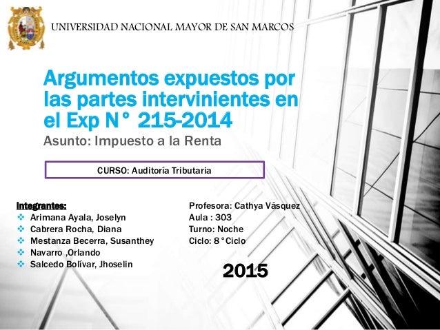 Argumentos expuestos por las partes intervinientes en el Exp N° 215-2014 Asunto: Impuesto a la Renta Integrantes:  Ariman...