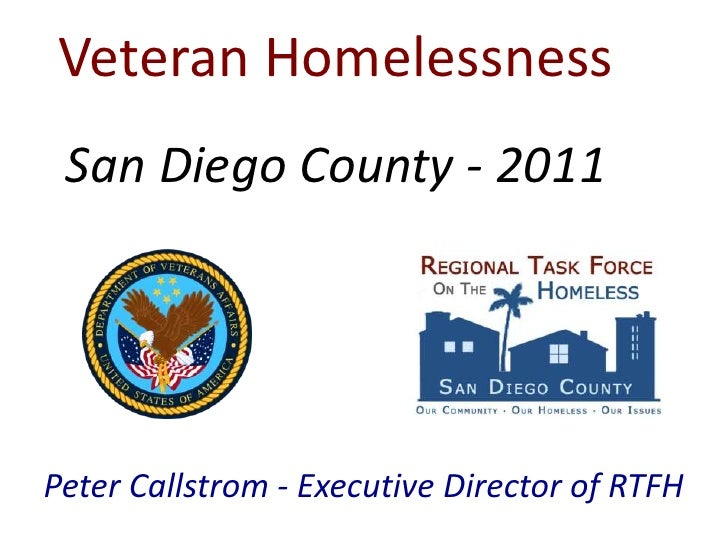 Veteran HomelessnessSan Diego County - 2011<br />Peter Callstrom - Executive Director of RTFH<br />