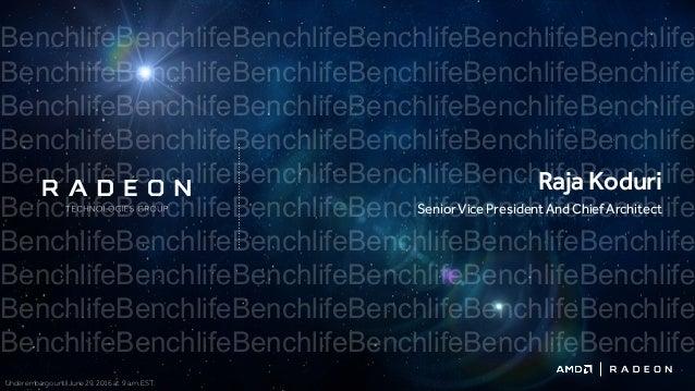 SeniorVicePresidentAndChiefArchitect RajaKoduri Under embargo until June 29, 2016 at 9 a.m. EST. BenchlifeBenchlifeBenchli...