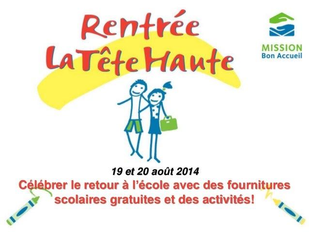 19 et 20 août 2014  Célébrer le retour à l'école avec des fournitures  scolaires gratuites et des activités!