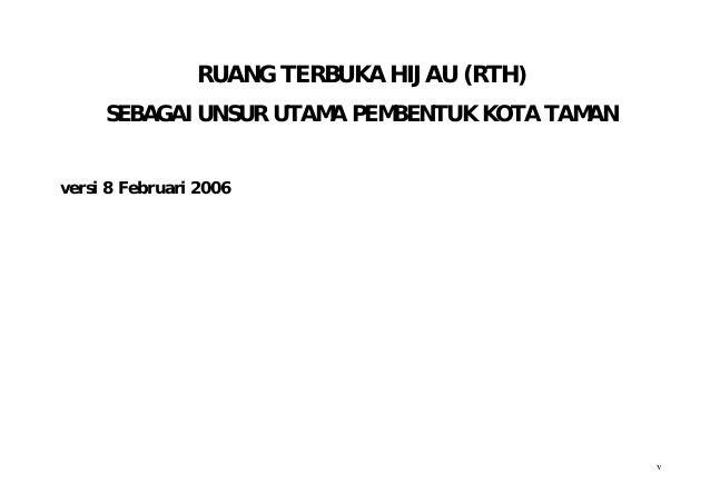 RUANG TERBUKA HIJAU (RTH)     SEBAGAI UNSUR UTAMA PEMBENTUK KOTA TAMANversi 8 Februari 2006                               ...