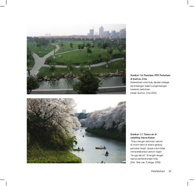 Gambar 1.6: Penataan RTH Perkotaandi Suzhou, CinaKeberadaan zona hijau dipakai sebagaipertimbangan dalam pengembangankawas...