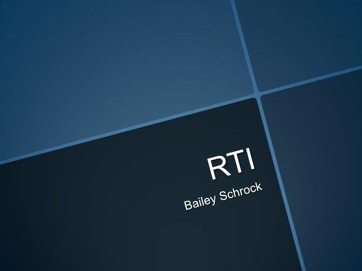RTI<br />Bailey Schrock<br />