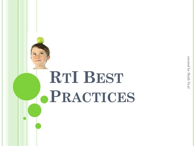 created by Heidi Veal  RTI BEST PRACTICES