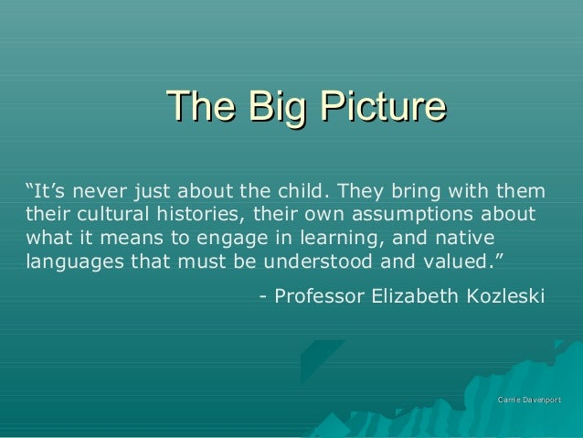 "The Big PictureThe Big PictureCarrie DavenportCarrie Davenport""It's never just about the child. They bring with themtheir ..."