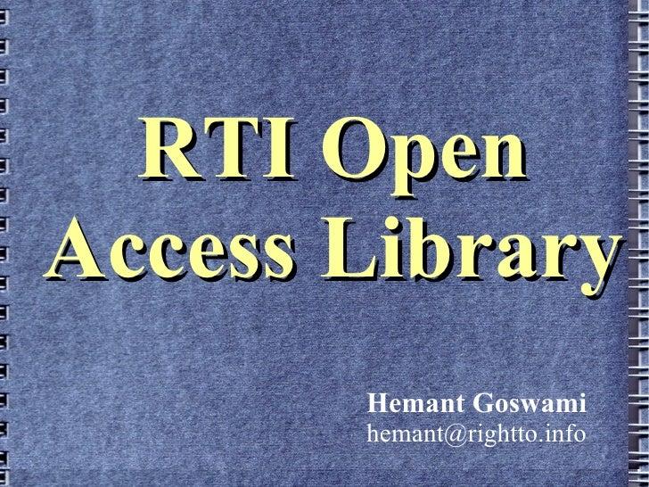 RTI OpenAccess Library       Hemant Goswami       hemant@rightto.info