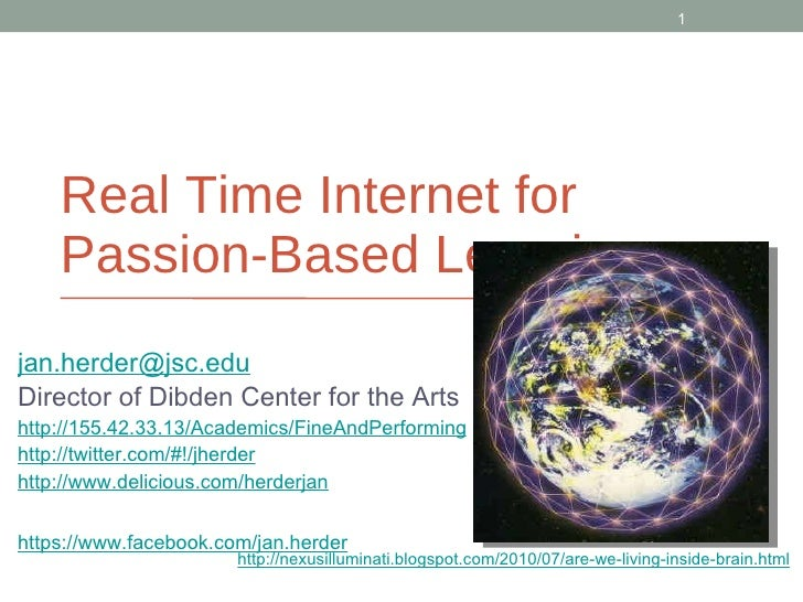 Real Time Internet for Passion-Based Learning <ul><li>[email_address] </li></ul><ul><li>Director of Dibden Center for the ...