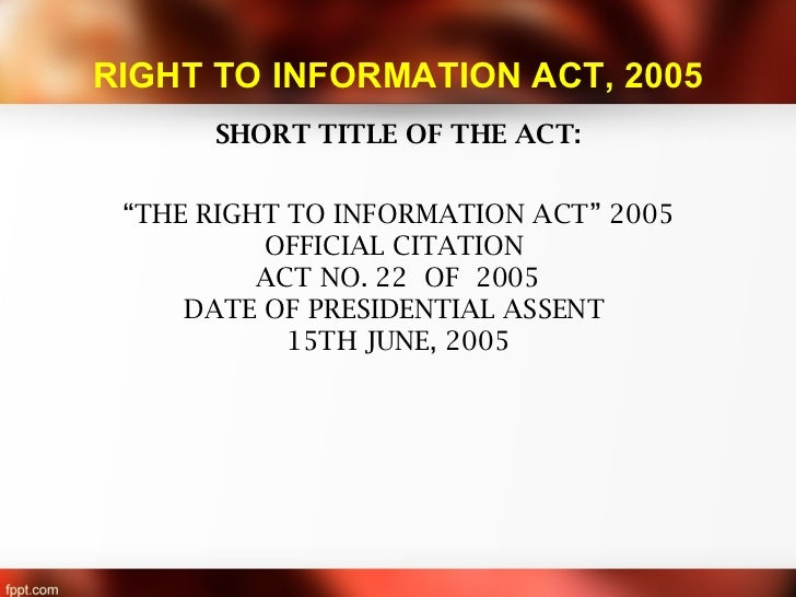 right to information act The basic object of the right to information act is to empower the citizens,promote transparency and accountability in the working of the government,contain corruption, and make our democracy work for the people in real senseit goes without saying that an informed citizen is better equipped to.