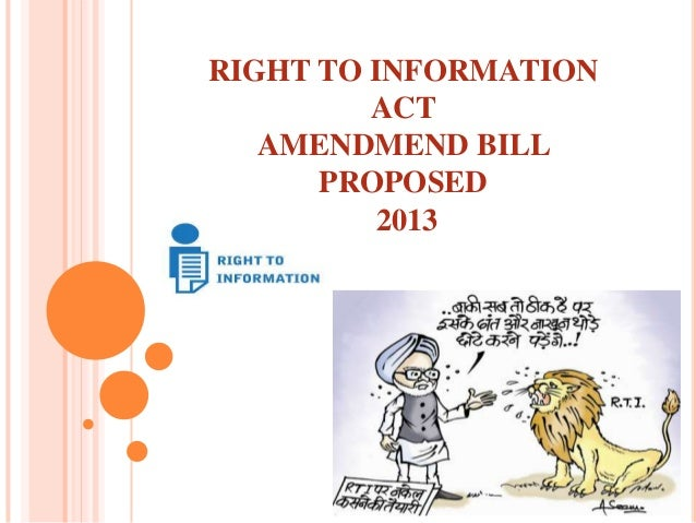 RIGHT TO INFORMATION ACT AMENDMEND BILL PROPOSED 2013